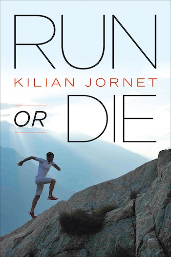 Run or Die, an interesting book about the obsession of winning, by Kilian Jornet.